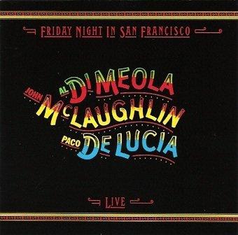 John McLaughlin, Al Di Meola, Paco De Lucía - Friday Night In San Francisco (CD)