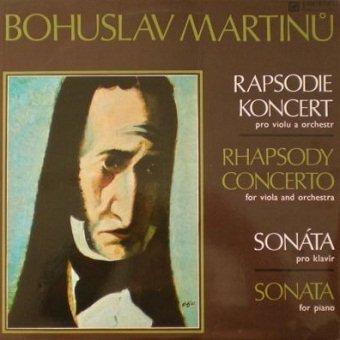Bohuslav Martinů - Rapsodie Koncert Pro Violu A Orchestr - Sonáta Pro Klavír (LP)