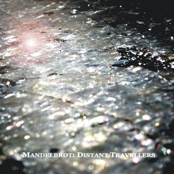 Mandelbrot - Distant Travellers (CD)