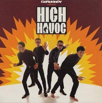 Corduroy - High Havoc (CD)