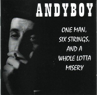 Andyboy - One Man, Six Strings And A Whole Lotta Misery (CD)
