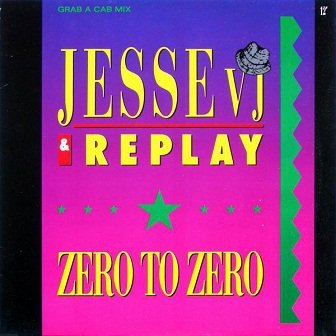 Jesse VJ & Replay - Zero To Zero (Grab A Cab Mix) (12)