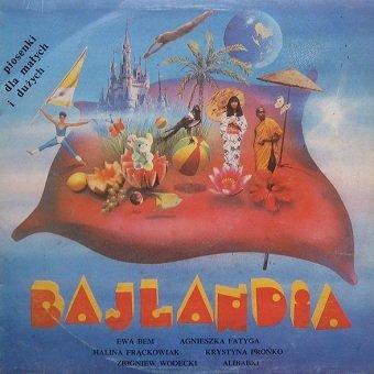 Bajlandia - Piosenki Dla Małych I Dużych (LP