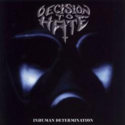 Decision To Hate - Inhuman Determination (CD)