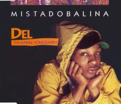 Del Tha Funkeé Homosapien - Mistadobalina (Maxi-CD)