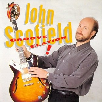 John Scofield - Groove Elation ! (CD)