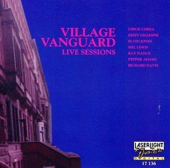 Chick Corea, Dizzy Gillespie, Elvin Jones, Mel Lewis, Ray Nance, Pepper Adams, Richard Davis - Village Vanguard Live Sessions (CD)