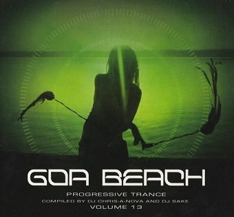 DJ Chris-A-Nova And DJ Sake - Goa Beach Volume 13 (2CD)
