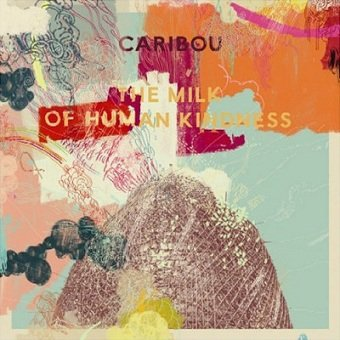 Caribou - The Milk Of Human Kindness (CD)