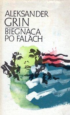 Aleksander Grin - Biegnąca Po Falach
