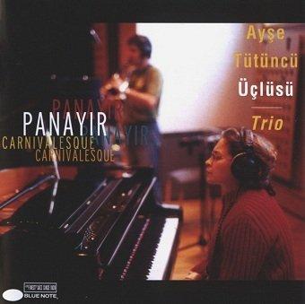 Ayşe Tütüncü Üçlüsü Trio - Panayir Carnivalesque (CD)