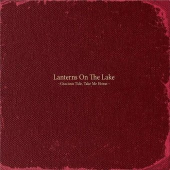 Lanterns On The Lake - Gracious Tide, Take Me Home (LP+CD)