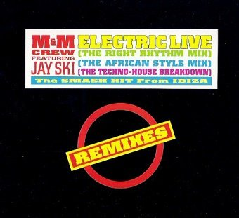 M&M Crew Ft. Jay Ski - Electric Live (Remixes) (12'')