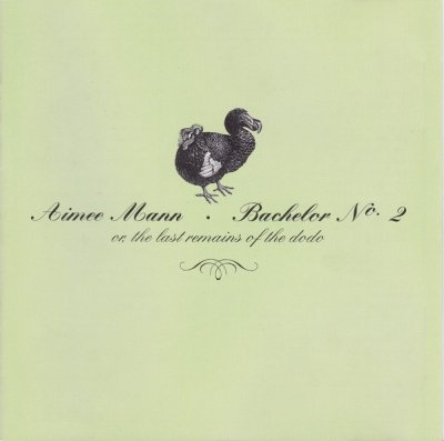 Aimee Mann - Bachelor No. 2 - Or, The Last Remains Of The Dodo (CD)