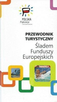 Śladem Funduszy Europejskich