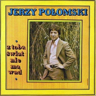 Jerzy Połomski - Z Tobą Świat Nie Ma Wad (LP)