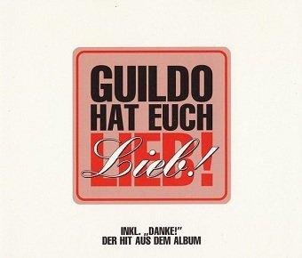 Guildo Horn & Die Orthopädischen Strümpfe - Guildo Hat Euch Lieb! (Maxi-CD)