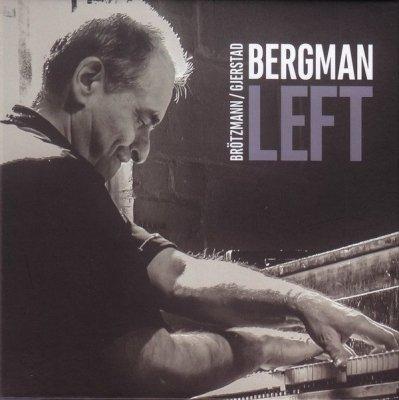 Bergman / Brötzmann / Gjerstad - Left (CD)