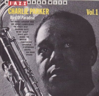 Charlie Parker - Bird Of Paradise Vol. 1 (CD)