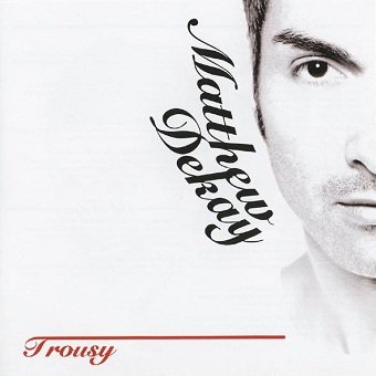 Matthew Dekay - Trousy (2CD)