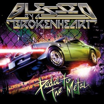 Blessed By A Broken Heart - Pedal To The Metal (CD)