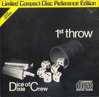The Dice Of Dixie Crew - 1st Throw (CD)