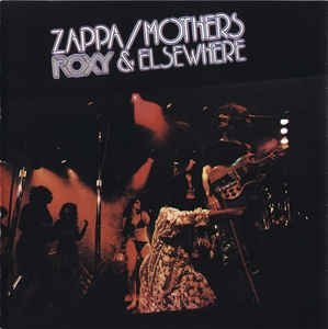 Frank Zappa, The Mothers - Roxy & Elsewhere (CD)
