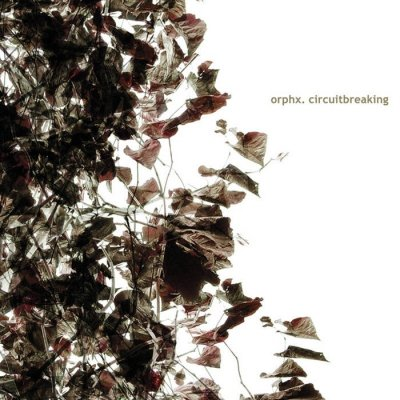 Orphx - Circuitbreaking (CD)