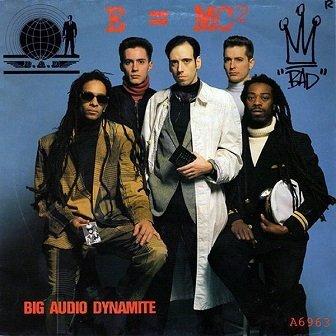 Big Audio Dynamite - E = MC² (7'')