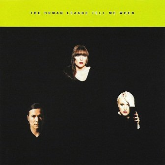 The Human League - Tell Me When (Maxi-CD)