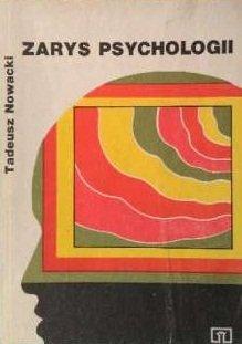 Tadeusz Nowacki - Zarys Psychologii
