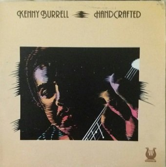 Kenny Burrell - Handcrafted (LP)