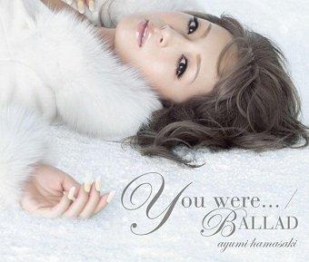 Ayumi Hamasaki - You Were... / Ballada (CD+DVD)