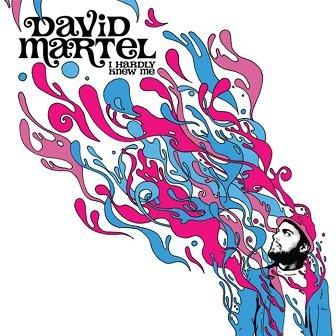 David Martel - I Hardly Knew Me (CD)