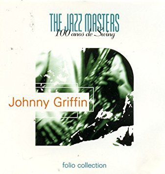 Johnny Griffin - The Jazz Msters 100 Anos De Swing (CD)
