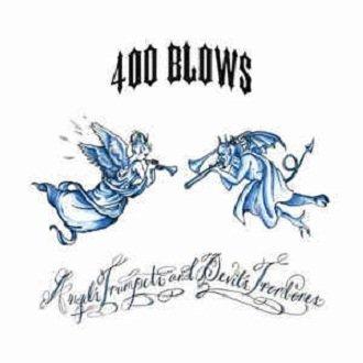 400 Blows - Angel's Trumpets And Devil's Trombones (CD)