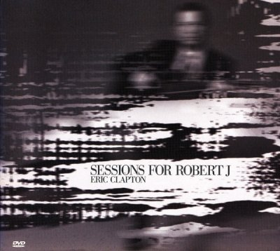 Eric Clapton - Sessions For Robert J (DVD+CD)