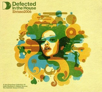Defected In The House Eivissa 2006 (3CD)