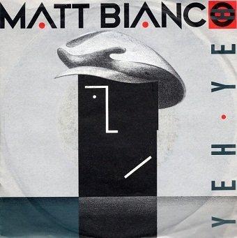 Matt Bianco - Yeh Yeh (7'')