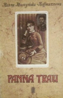 Hanna Muszyńska-Hoffmannowa - Panna Trau