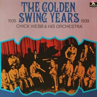 Chick Webb And His Orchestra - The Golden Swing Years (LP)