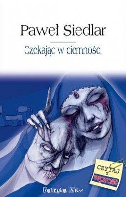 Paweł Siedlar - Czekając W Ciemności