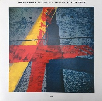 John Abercrombie, Marc Johnson, Peter Erskine - Current Events (LP)