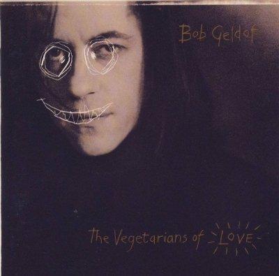 Bob Geldof - The Vegetarians Of Love (CD)
