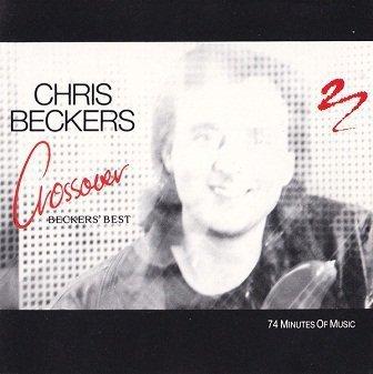 Chris Beckers - Crossover - Becker`s Best (CD)