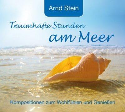 Arnd Stein - Traumhafte Stunden Am Meer (CD)