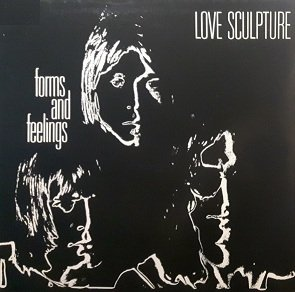 Love Sculpture - Forms And Feelings (LP)