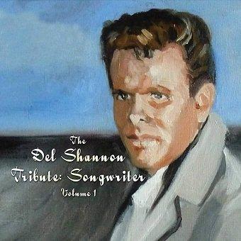The Del Shannon Tribute: Songwriter Volume 1 (CD)