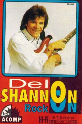 Del Shannon - Rock On! (MC)