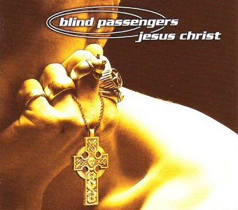 Blind Passengers - Jesus Christ (Maxi-CD)